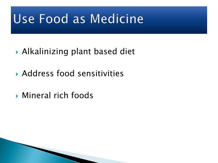 Use Food as Medicine