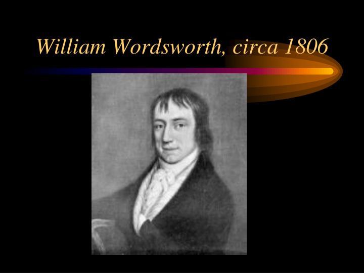 William Wordsworth, circa 1806