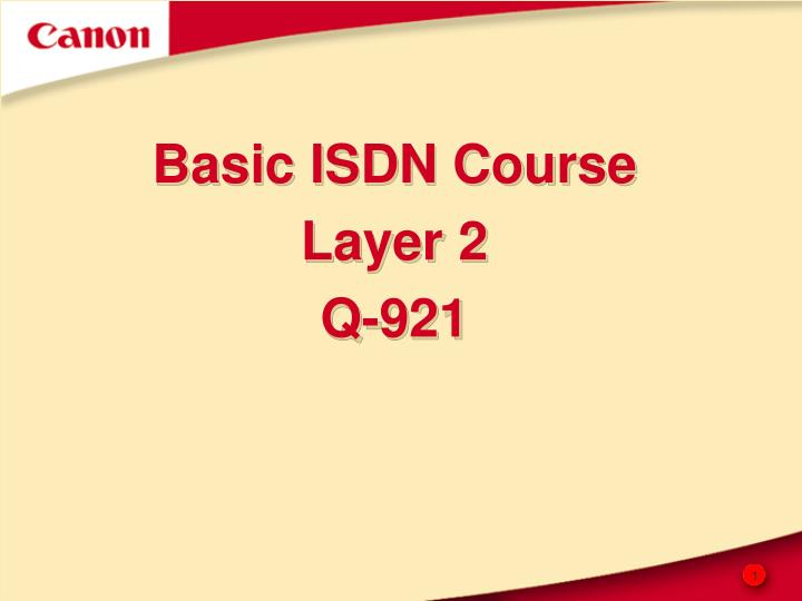 basic isdn course layer 2 q 921 n.