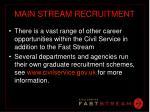 main stream recruitment