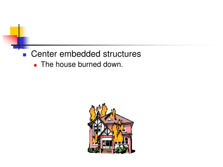 Center embedded structures