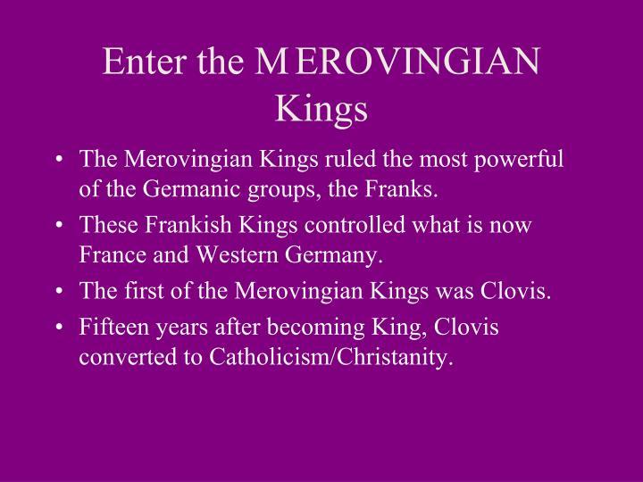 Enter the MEROVINGIAN Kings