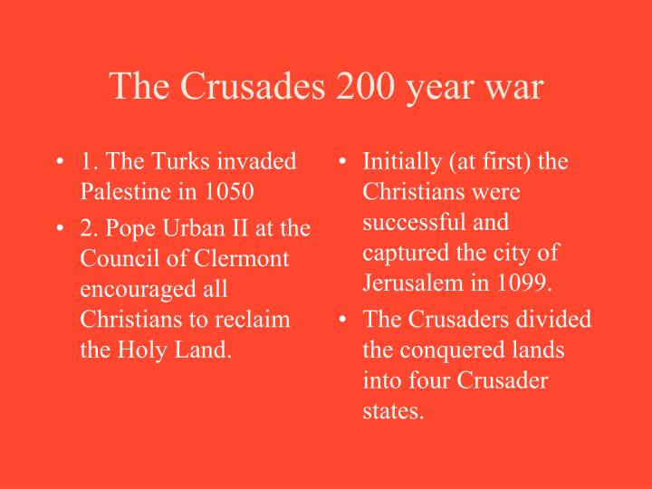 1. The Turks invaded Palestine in 1050