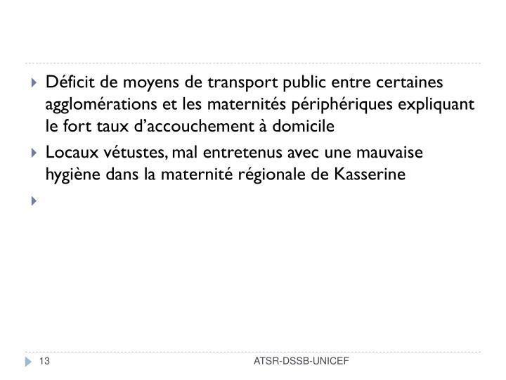 Déficit de moyens de transport public entre certaines agglomérations et les maternités périphériques expliquant le fort taux d'accouchement à domicile