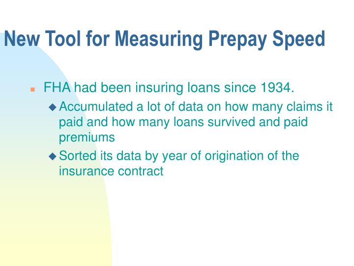 New Tool for Measuring Prepay Speed