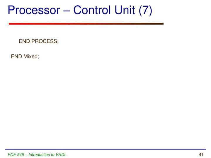 Processor – Control Unit (7)