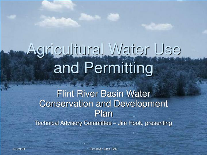 Agricultural water use and permitting