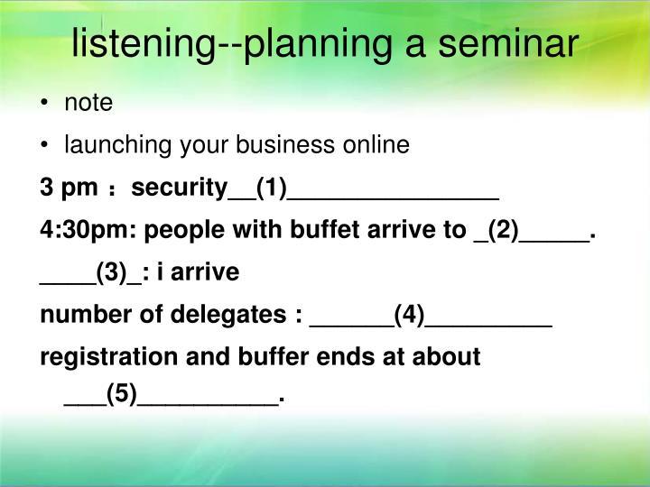 Listening planning a seminar1