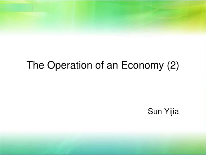 The operation of an economy 2