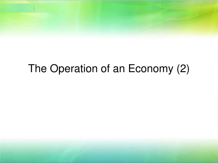 The Operation of an Economy (2)