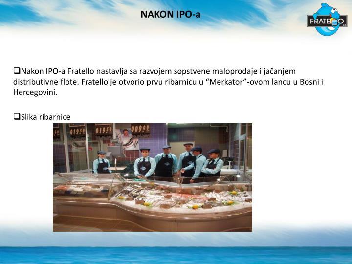 NAKON IPO-a