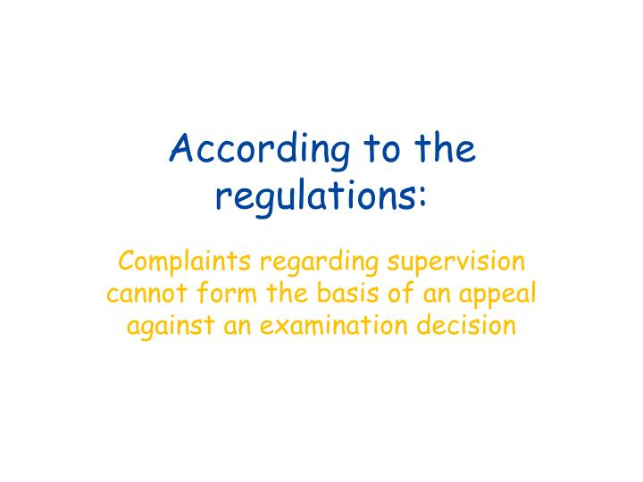 According to the regulations: