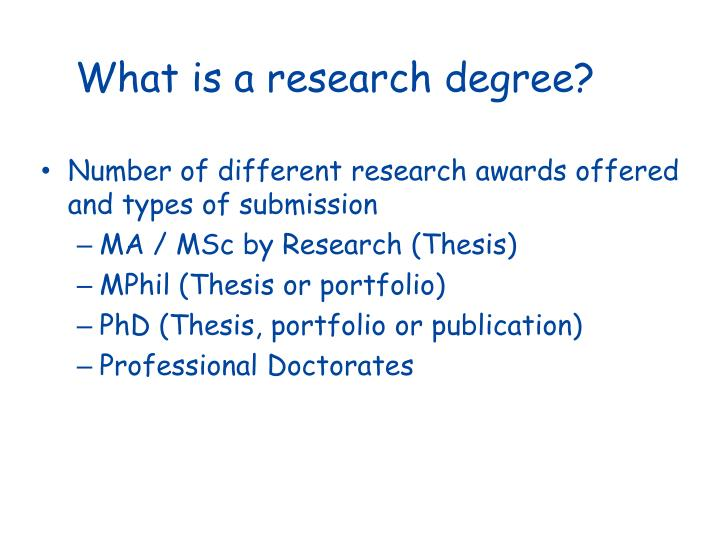 What is a research degree?