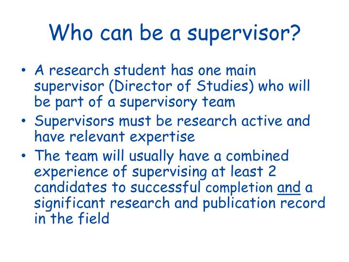 Who can be a supervisor?