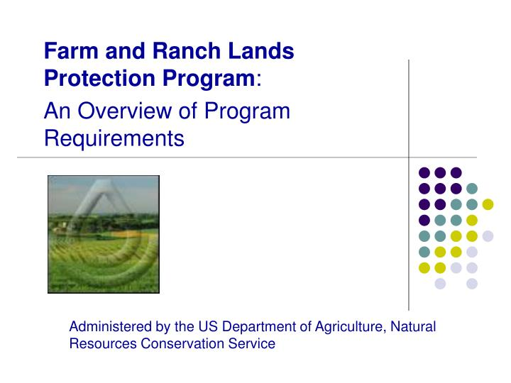 farm and ranch lands protection program an overview of program requirements n.