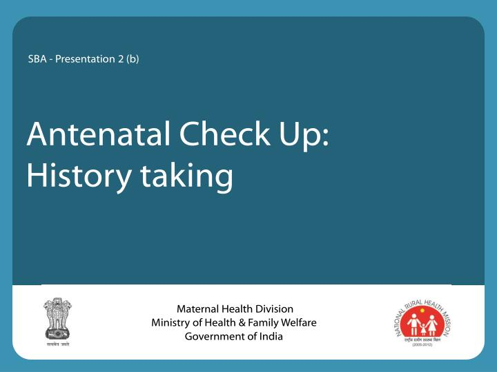 PPT - Antenatal Check Up: History taking PowerPoint