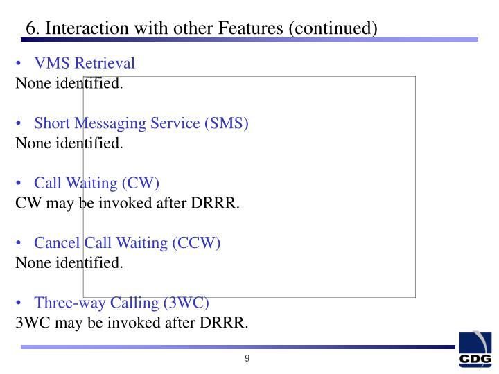 6. Interaction with other Features (continued)