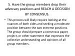 5 have the group members drop their advocacy positions and reach a decision by consensus