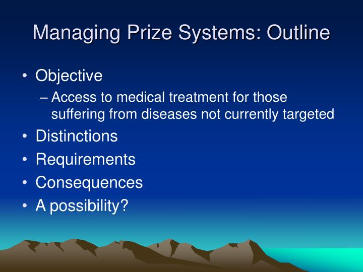 Managing prize systems outline