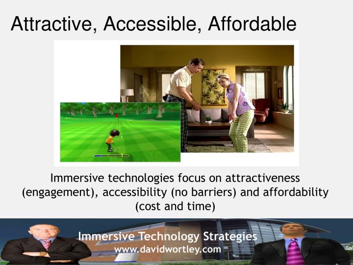 Attractive, Accessible, Affordable