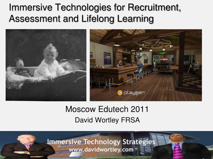 Immersive Technologies for Recruitment, Assessment and Lifelong Learning