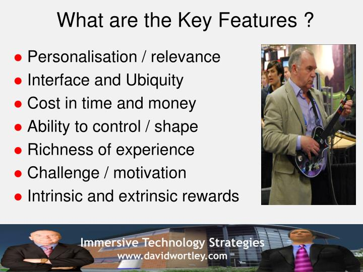 What are the Key Features ?