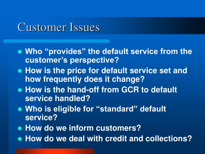 Customer Issues