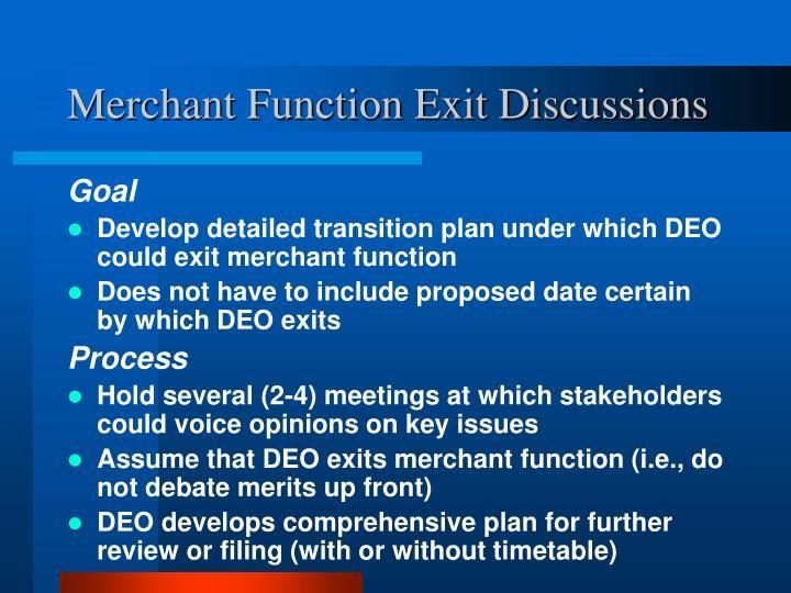 Merchant Function Exit Discussions