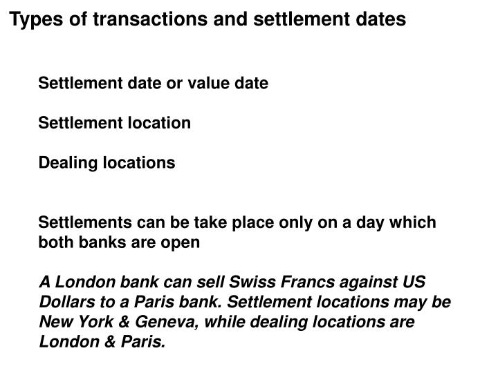 Types of transactions and settlement dates
