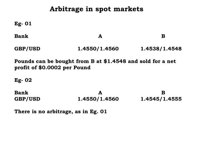 Arbitrage in spot markets