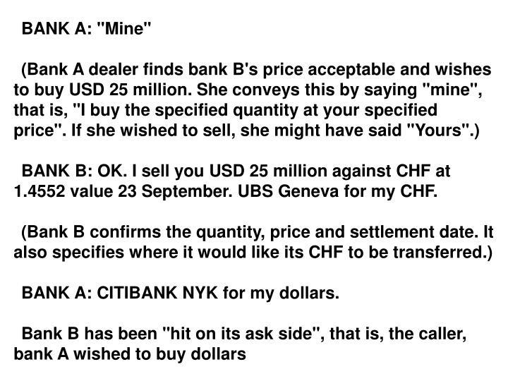 """BANK A: """"Mine"""""""