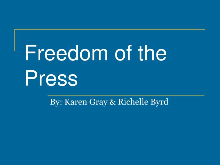 freedom of the press n.