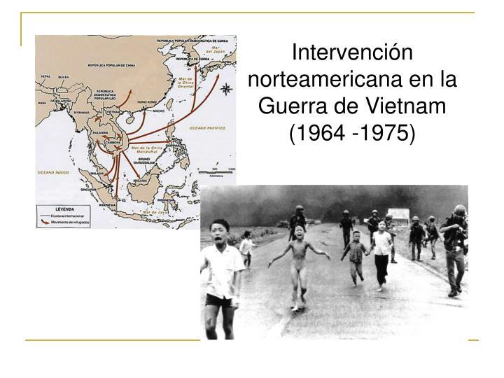 Intervención norteamericana en la Guerra de Vietnam