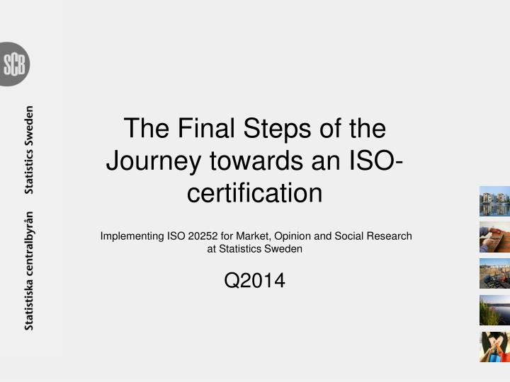 the final steps of the journey towards an iso certification n.