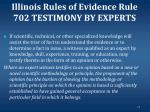 illinois rules of evidence rule 702 testimony by experts