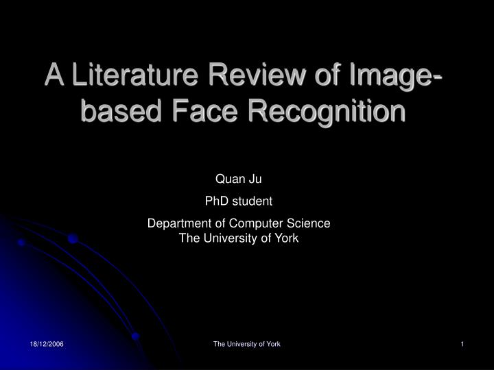 facial recognition literature review How does facial recognition work what is a literature review.