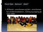 hvordan danser dem