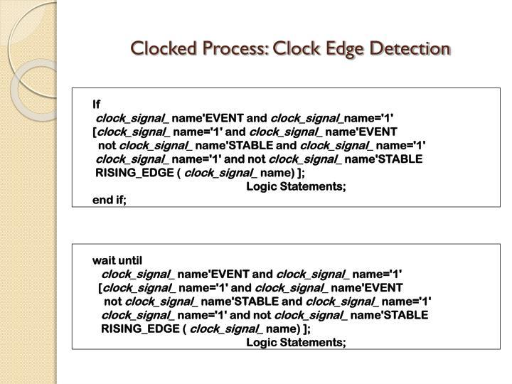 Clocked Process: Clock Edge Detection
