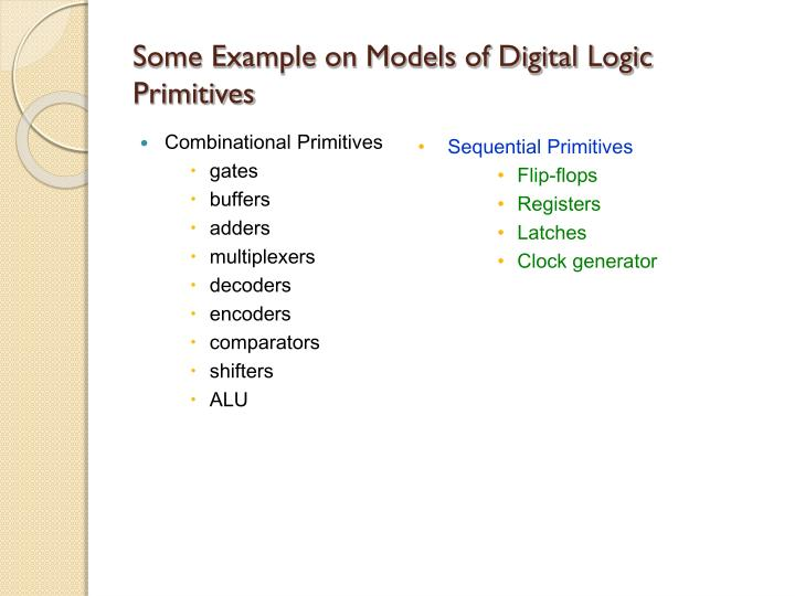 Some Example on Models of Digital Logic Primitives
