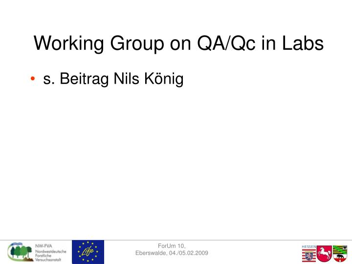 Working Group on QA/Qc in Labs