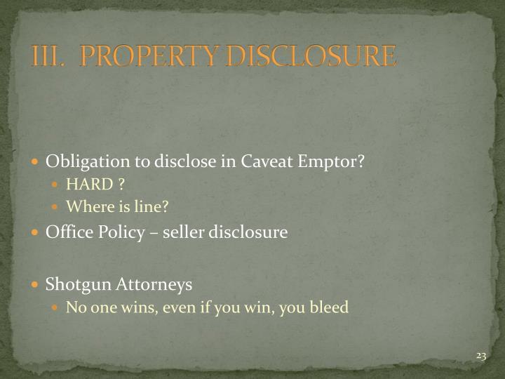 III.  PROPERTY DISCLOSURE