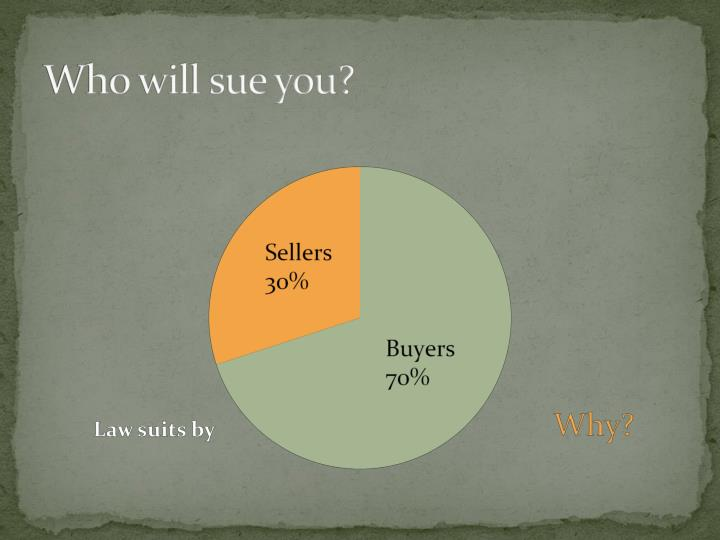 Who will sue you?