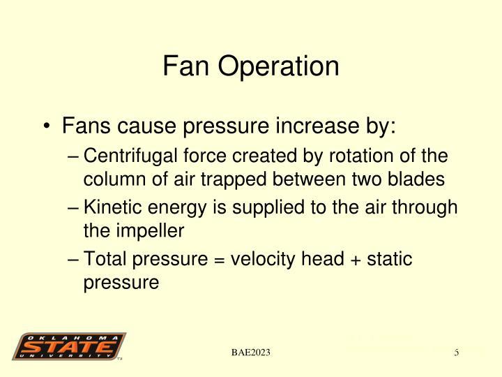 Fan Operation