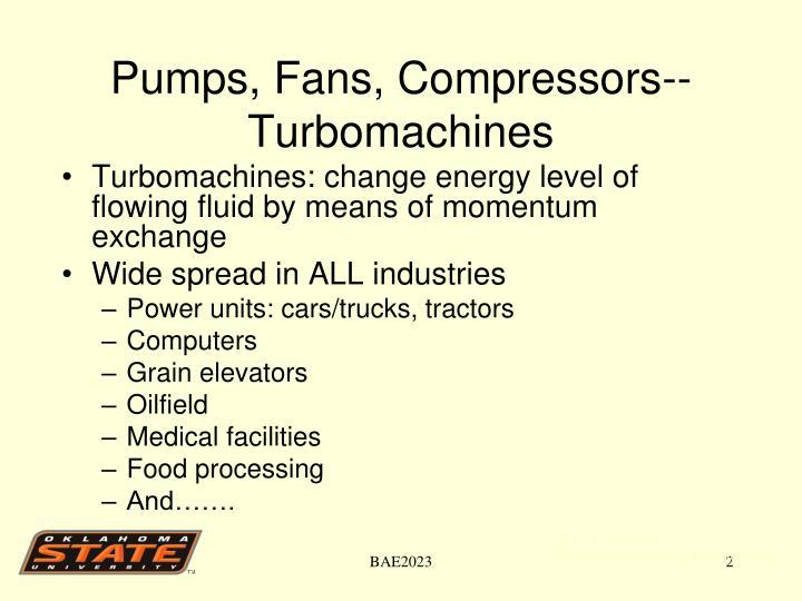 Pumps fans compressors turbomachines
