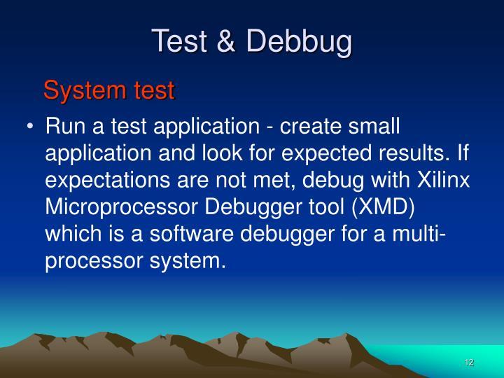 Test & Debbug