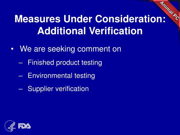 Measures Under Consideration: Additional Verification