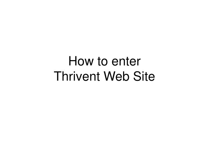 How to enter thrivent web site