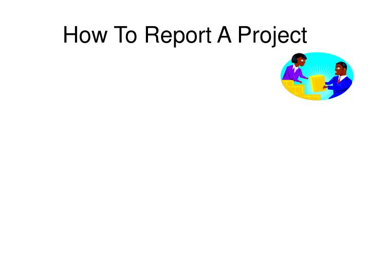 How To Report A Project