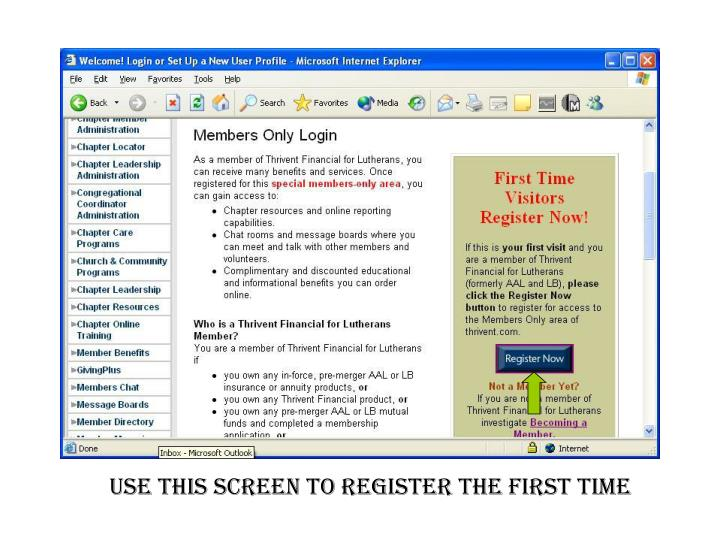 Use this screen to register the first time