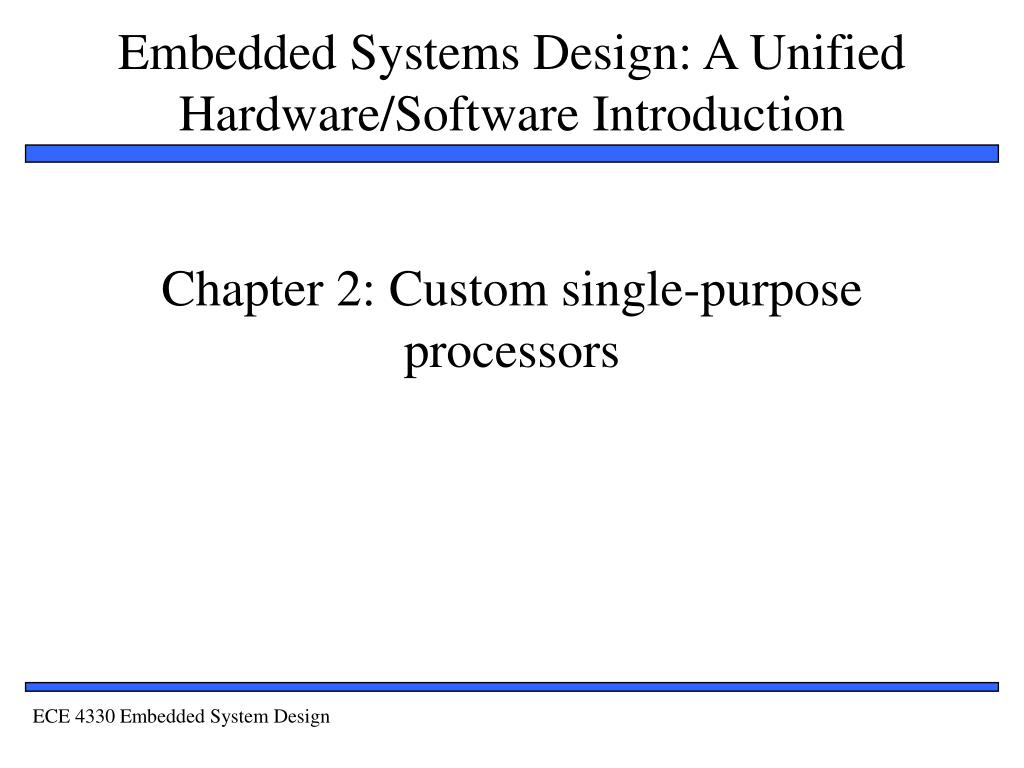 Ppt Chapter 2 Custom Single Purpose Processors Powerpoint Presentation Id 4124816